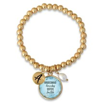 Custom Bridesmaid for a Day Sister for Life Gold Stretch Bracelet Choose... - $17.09