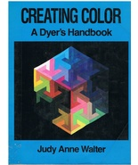 Creating Color a Dyer's Handbook Craft Weaving Quilting Fabric - $9.00