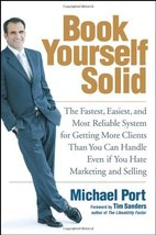Book Yourself Solid: The Fastest, Easiest, and Most Reliable System for ... - $16.99