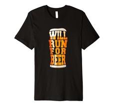 Will Run For Beer Funny Craft Beer Runner T-Shirt - $15.99