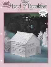 Village Bed & Breakfast, Crochet a White Christmas Pattern Leaflet ASN C... - $8.95