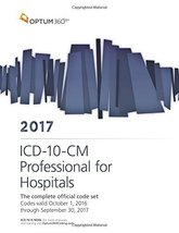 ICD-10-CM Professional for Hospitals 2017 (Softbound) [Paperback] [Aug 3... - $59.99