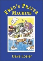 Fred's Prayer Machine [Paperback] Losier, Dave - $4.99