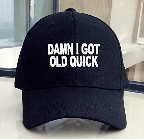 Primary image for Damn I Got Old Quick Hat - Adjustable Mens Black - Funny Quote Cap. Great Birthd