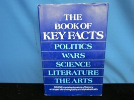 The book of key facts: Politics, wars, science, literature, the arts Que... - $3.79