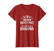 New Shirts - Never Underestimate The Power of A Geographer T-shirt Unise... - $19.95