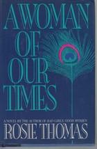 A Woman of Our Time - Rosie Thomas - HC - 1990 - Bantam Books. - $1.37