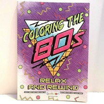 Coloring the 80s Adult Coloring Book Relax and Rewind Bendon - $9.67