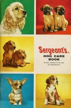 Sergeant's Dog Book, a Ready Reference for the Care Your Dog Deserves. [... - $3.91