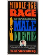 Middle Age Rage and Other Male Indignities by Fred Shoenberg - $2.99