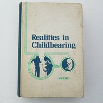 Realities In Childbearing by Mary Lou Moore 1978  0721664970 - $11.97