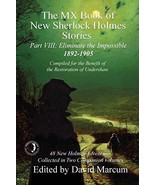 The MX Book of New Sherlock Holmes Stories - Part VIII: Eliminate The Im... - $20.95