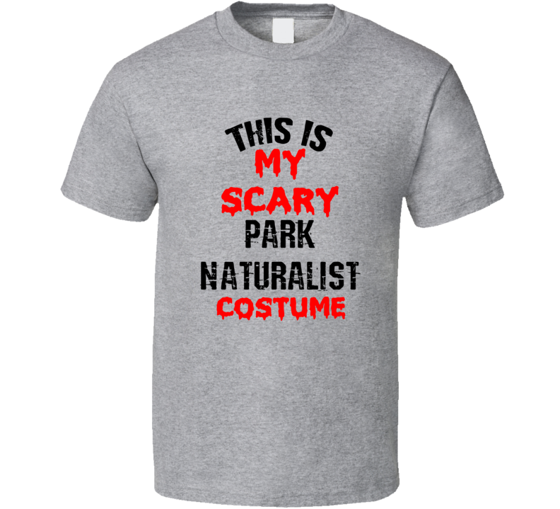 Primary image for This Is My Scary Park Naturalist  Costume Funny Occupation Halloween T Shirt