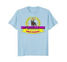 Best Cattle Dog Mom Funny Australian Cattle Dog T-shirt - $17.99+