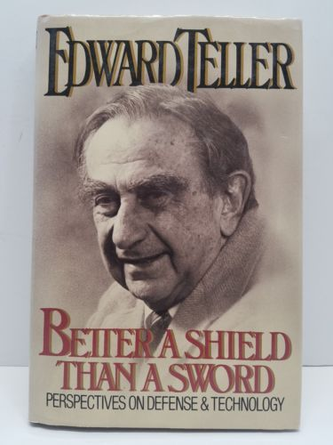 Primary image for Better a Shield Than a Sword by Edward Teller HCDJ Book Signed Inscribed 1987