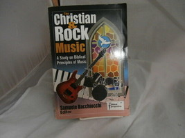 The Christian and Rock Music: A Study of Biblical Principles of Music - $11.10