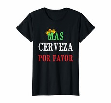 Tee shirts -  Mas Cerveza Por Favor T-Shirt Funny Mexican Drinking Gift Wowen - $19.95+