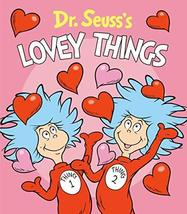 Dr. Seuss's Lovey Things [Board book] Dr. Seuss and Brannon, Tom - $7.91