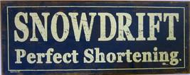 """Snowdrift Perfect Shortening"" Metal Sign - $40.00"