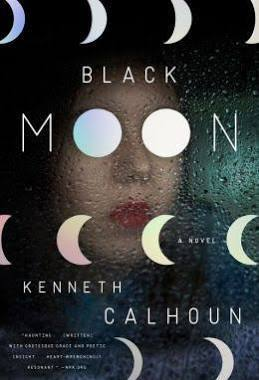 Black Moon: A Novel by Kenneth Calhoun