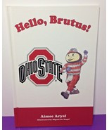Hello Brutus Ohio State University Mascot Book Aimee Aryal - $13.09