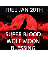 FREE W $75 JAN 20TH SUPER BLOOD WOLF MOON ECLIPSE BLESSING MAGICK 7 SCHO... - $0.00
