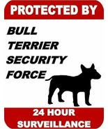 Protected by Bull Terrier Dog Security Force 24 Hour Dog Sign SP1718 - $7.87