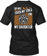 Do Not Touch My Tools Or My Daughter T Shirt, Calls Me A Mechanic T Shirt - $9.99+