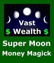 Extreme Power Supermoon Billionaire Money Spell for Vast Wealth Prosperity - $149.33