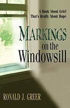 Markings on the Windowsill: A Book About Grief That's Really About Hope ... - £5.38 GBP