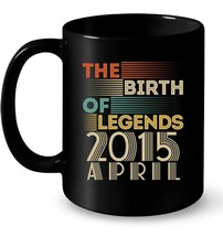 Vintage 2015 APRIL The Birth Of Legends 3 Years Old Awesome Gift Coffee Mug - $13.99+