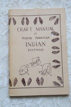 Craft Manual of North American Indian Footwear by George White, Illustra... - $25.73