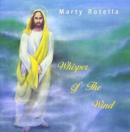 Whisper of the wind by marty rotella
