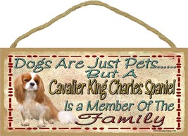 Dogs Are Just Pets But A Cavalier King Is Part Of The Family Dog Sign Pl... - $12.86