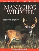 Managing Wildlife: On Private Lands in Alabama and the Southeast [Hardco... - $58.04