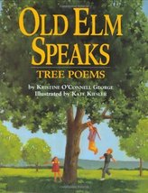 Old Elm Speaks: Tree Poems George, Kristine O'Connell and Kiesler, Kate - $6.00