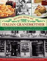 Recipes From My Italian Grandmother: A guide to ingredients, techniques ... - $21.04