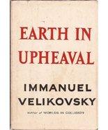 Earth in Upheaval [Jun 01, 1955] Velikovsky, Immanuel - $30.00