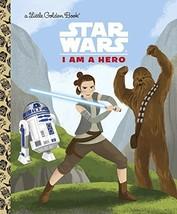 I Am a Hero (Star Wars) (Little Golden Book) by Golden Books - $6.10