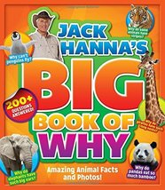 Jack Hanna's Big Book of Why: Amazing Animal Facts and Photos Hanna, Jack image 1