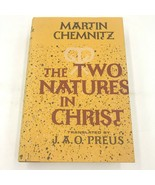 The Two Natures in Christ Martin Chemnitz Translated by JAO Preus 1971 H... - $49.95