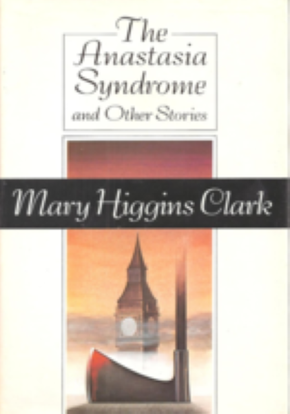 The Anastasia Syndrome and Other Stories by Mary Higgins