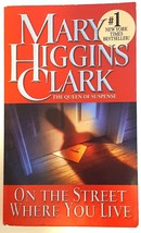 MARY HIGGINS CLARK – ON THE STREET WHERE YOU LIVE – Paperback Book - $9.75
