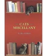 A Cats' Miscellany :  Lesley O'Mara :  New Hardcover  @ZB - $13.95