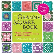 The Granny Square Book, Second Edition: Timeless Techniques and Fresh Id... - $13.82