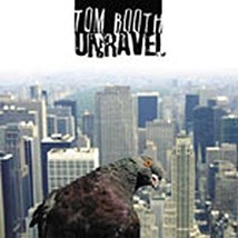 UNRAVEL by Tom Booth
