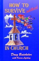 How to Survive and Thrive! in Church [Paperback] Batchelor, Doug and Lif... - $4.90