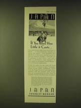 1933 Japan Tourist Bureau Ad - If you knew how little it costs - $14.99