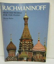 Rachmaninoff Selected Works for the Piano Sheet Music Murray Baylor Book... - $12.61