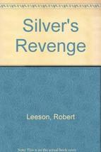 Silver's Revenge [Aug 01, 1979] Leeson, Robert